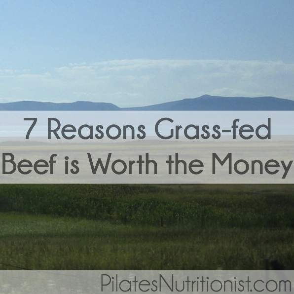 7 Reasons Grass-fed Beef is Worth the Money