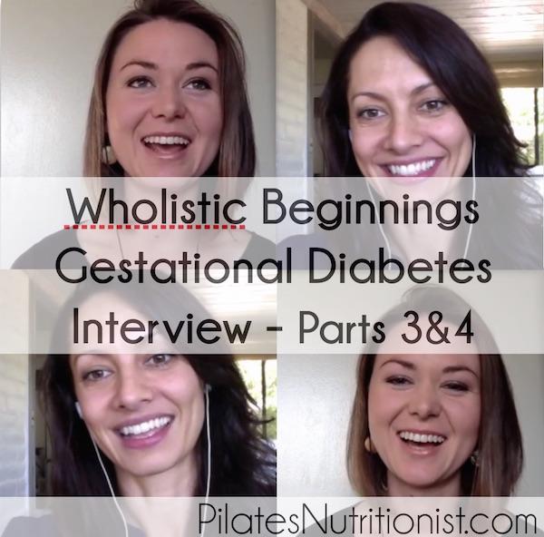 Wholistic Beginnings Gestational Diabetes Interview Parts 3 and 4