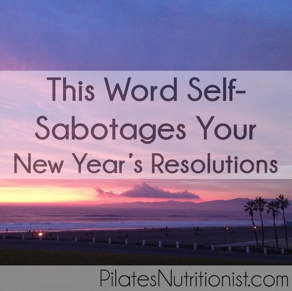 This Word Self-Sabotages Your New Year's Resolutions