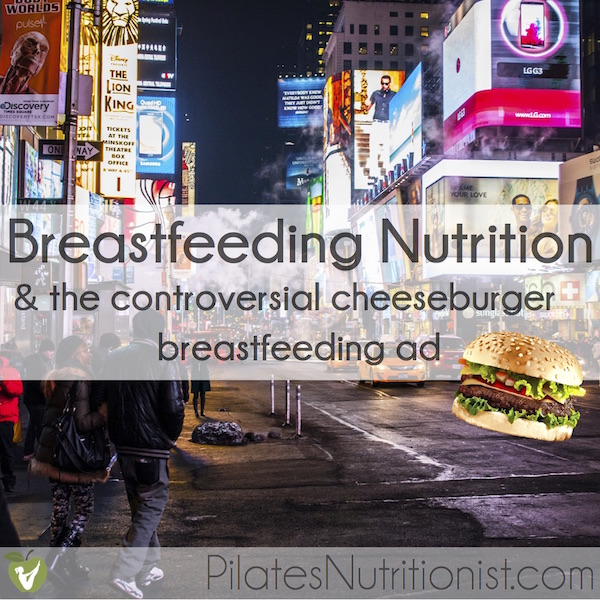 Breastfeeding Nutrition - What we can learn from the mom-shaming cheeseburger breastfeeding ad