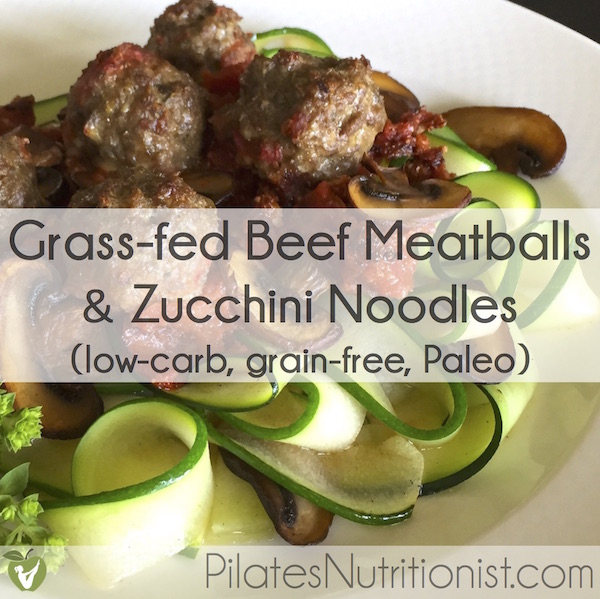 Grass fed beef meatballs with zucchini noodles pilates for Zucchini noodles and meatballs recipe