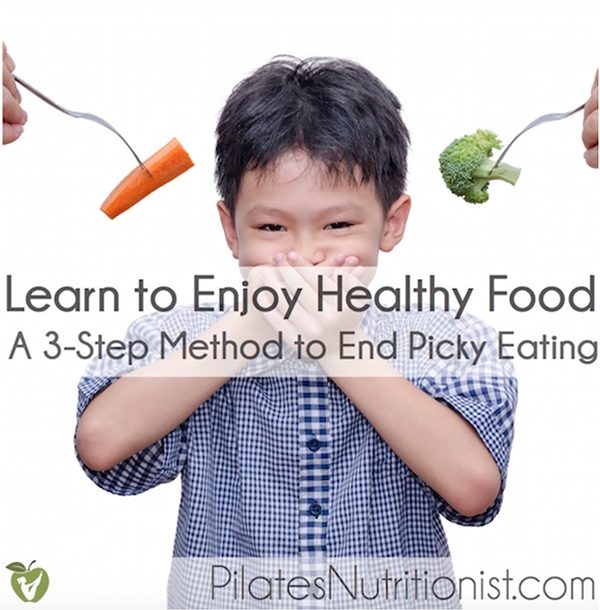 Learn to Enjoy Healthy Food: A 3-Step Method to End Picky Eating
