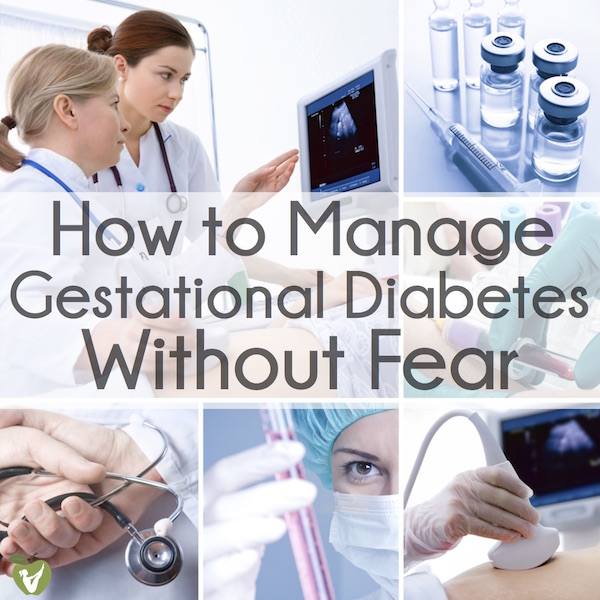 Manage Gestational Diabetes Without Fear