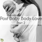 Post Baby Body Love (Part 2) thumbnail