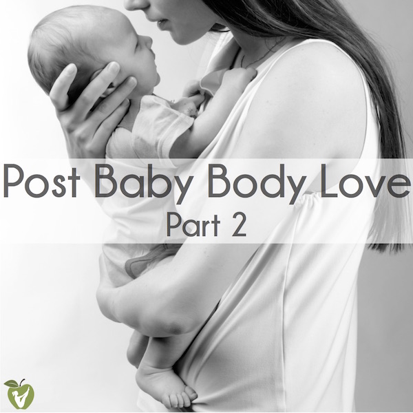 Post Baby Body Love