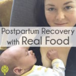 Postpartum Recovery with Real Food thumbnail