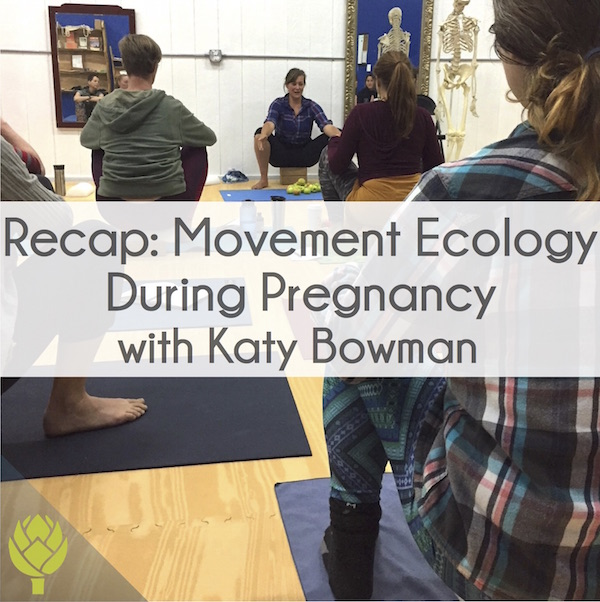 Recap: Movement Ecology During Pregnancy with Katy Bowman
